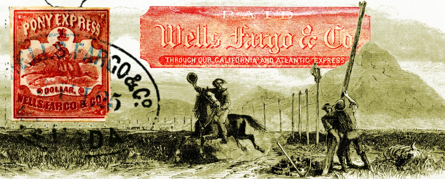 A black and white illustration shows a man on a horse riding by two men raising a pole. On top of the image is one of a red and white Pony Express stamp showing that it was a dollar and run by Wells Fargo.