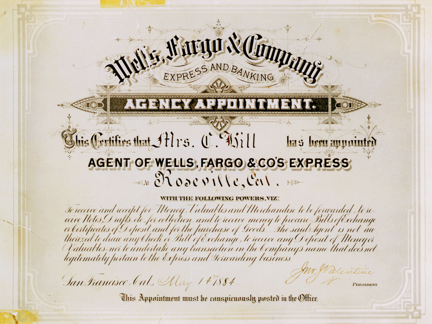 An aged document says: Wells Fargo & Company Express and Banking Agency Appointment. This certifies that Mrs. C. Hill has been appointed agent of Wells Fargo & Co.'s Express Roseville, Cal.