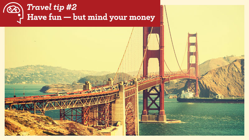 Postcard with text: Travel Tip 2. Have fun — but mind your money.